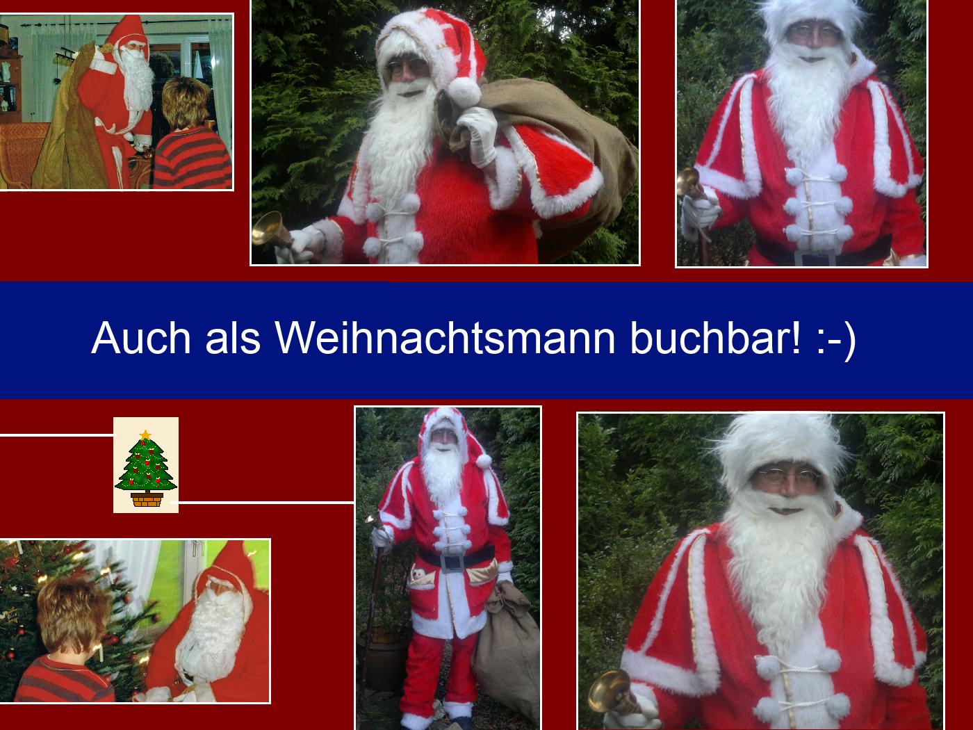 Auch als Weihnachtsmann buchbar!!!