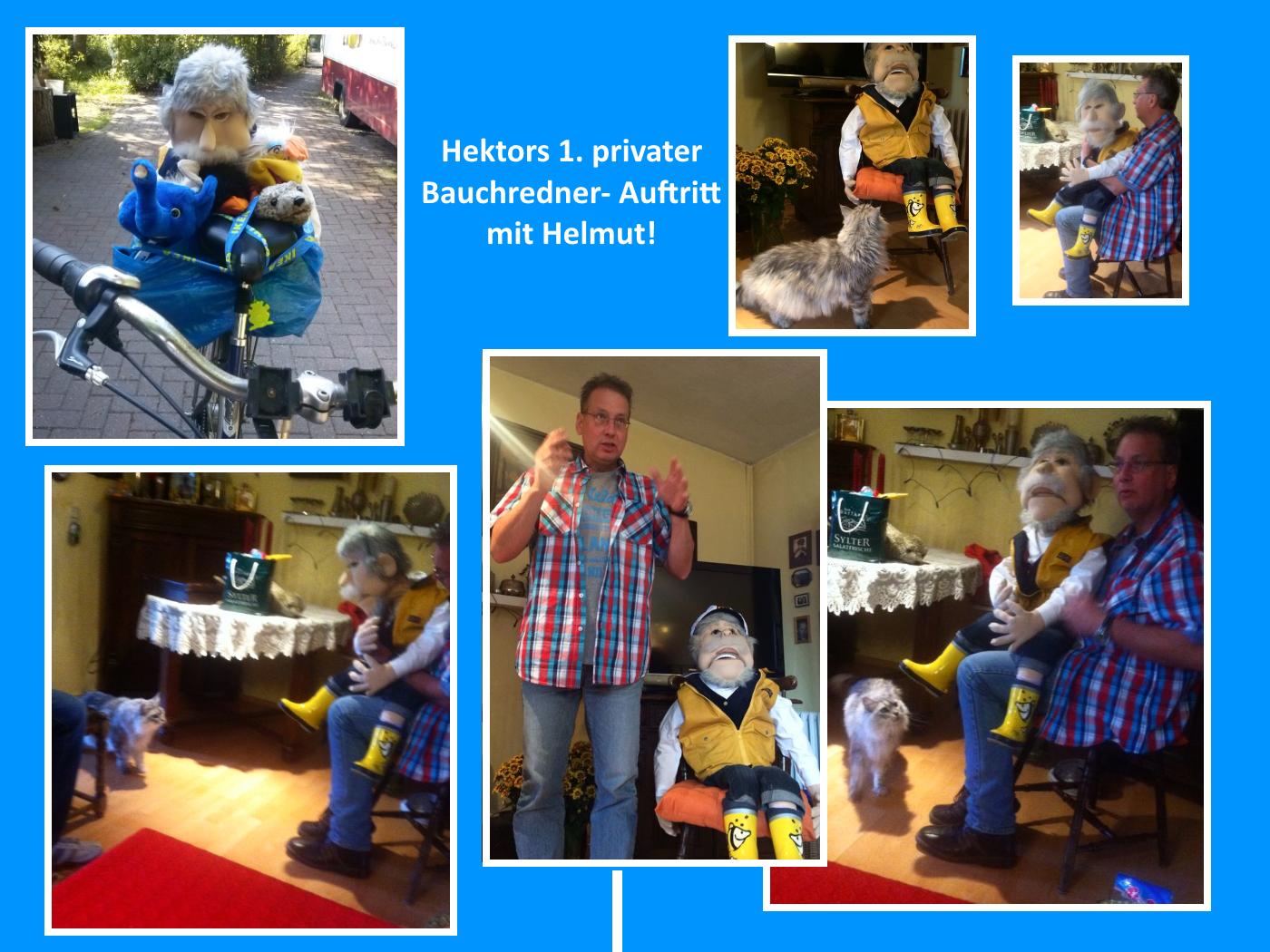 Hektor als Bauchredner mit Helmut!